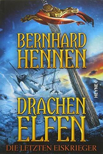 Drachenelfen. Die letzten Eiskrieger: Drachenelfen Band 4 (Die Drachenelfen-Saga, Band 4)
