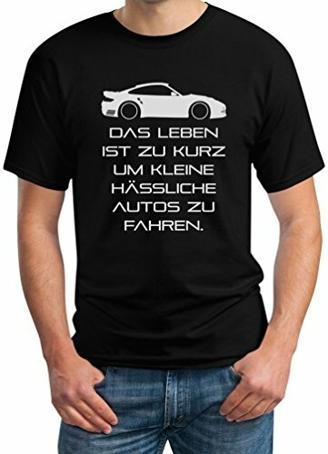 Das Leben Ist Zu Kurz Um Kleine Hässliche Autos Zu Fahren T-Shirt XL Schwarz