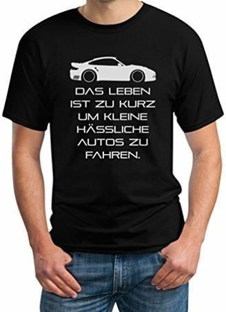 Das Leben Ist Zu Kurz Um Kleine Hässliche Autos Zu Fahren T-Shirt L Schwarz