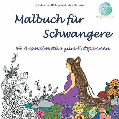 Malbuch für Schwangere: 44 Ausmalmotive zum Entspannen und Wohlfühlen