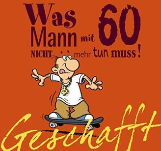 Geschafft: Was Mann mit 60 nicht mehr tun muss!
